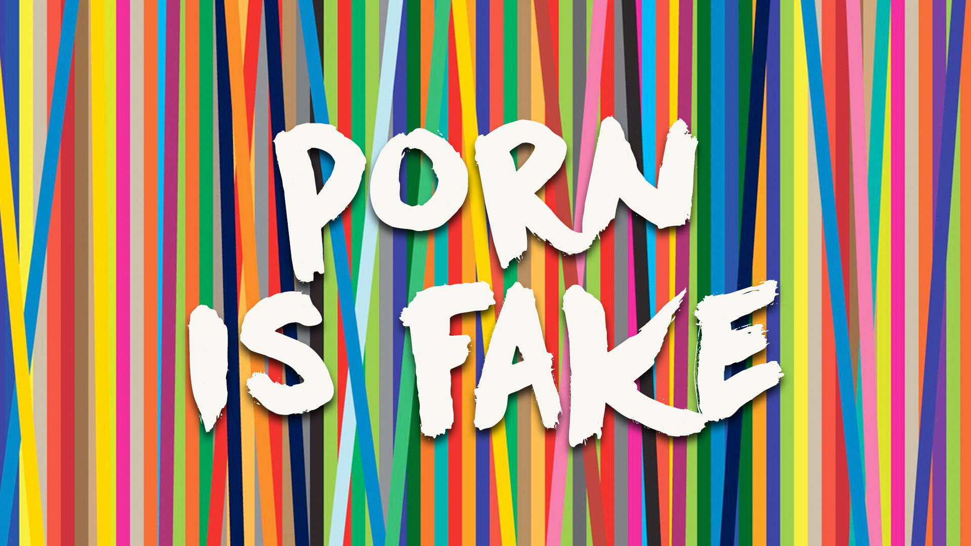 Porn Is Fake 1920x1080