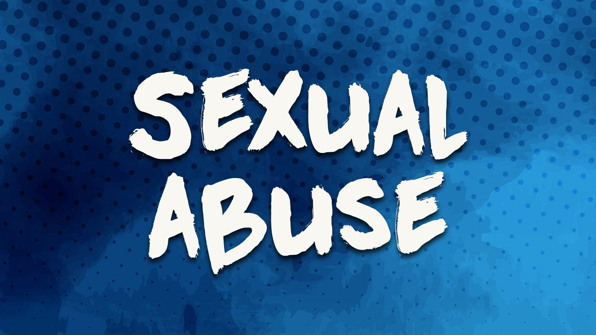 If You Or Someone You Know Is Being Sexually Abused, Read This