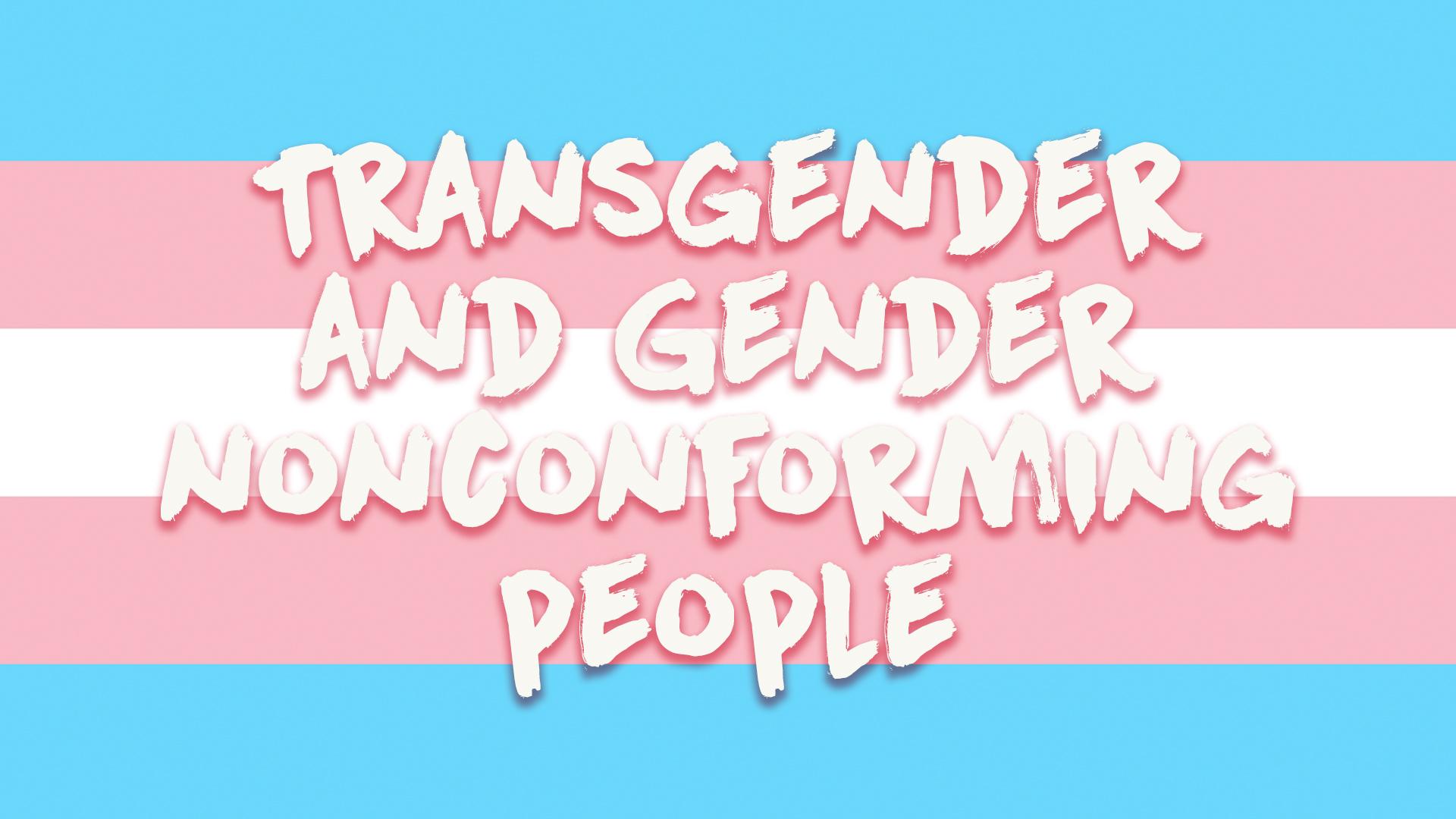 Transgender And Gender Nonconforming People
