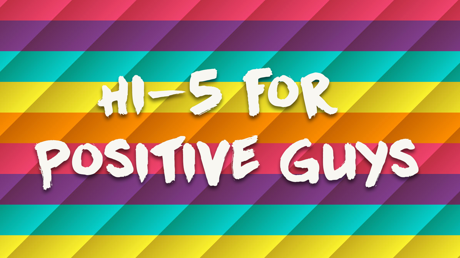 Hi-5 For Positive Guys